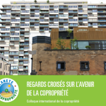 "COLLOQUE A PARIS ""REGARDS CROISES SUR LA COPROPRIETE LE 26/04/2017"